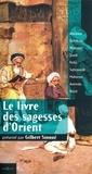 Gilbert Sinoué - Le Livre des Sagesses d'Orient.
