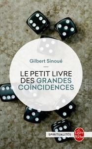 Gilbert Sinoué - Le petit livre des grandes coïncidences - Suivi d'un entretien avec Marie-Laure Colonna.