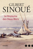 Gilbert Sinoué - Le Royaume des Deux-Mers.