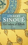 Gilbert Sinoué - Le sabre d'Allah.