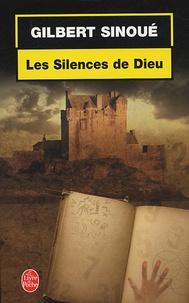 Gilbert Sinoué - Les Silences de Dieu.