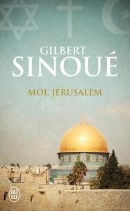 Gilbert Sinoué - Moi, Jérusalem.
