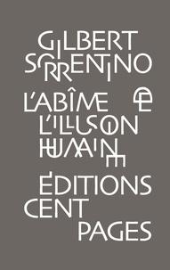 Gilbert Sorrentino - L'abîme de l'illusion humaine.