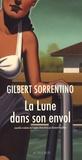 Gilbert Sorrentino - La Lune dans son envol.