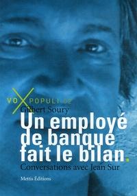 Gilbert Soury et Jean Sur - Un employé de banque fait le bilan.