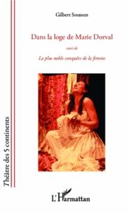 Gilbert Soussen - Dans la loge de Marie Dorval - La plus noble conquête de la femme.