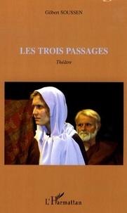 Gilbert Soussen - Les trois passages - theatre.