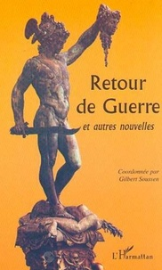 Gilbert Soussen - Retour de guerre et autres nouvelles.