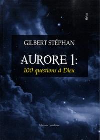 Gilbert Stéphan - Aurore 1 : questions à Dieu.