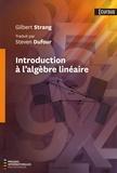 Gilbert Strang - Introduction à l'algèbre linéaire.