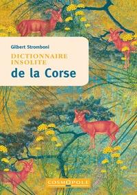 Gilbert Stromboni - Dictionnaire insolite de la Corse.