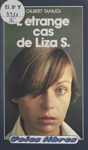 Gilbert Tanugi - L'étrange cas de Liza S..