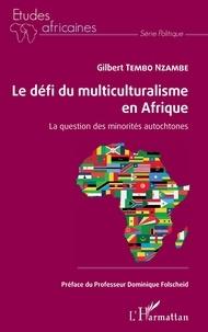 Gilbert Tembo Nzambe - Le défi du multiculturalisme en Afrique - La question des minorités autochtones.