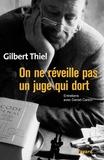 Gilbert Thiel - On ne réveille pas un juge qui dort - Entretiens avec Daniel Carton.