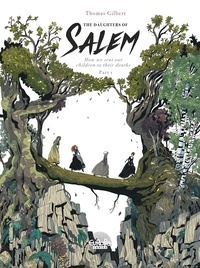 Gilbert Thomas - The Daughters of Salem How we sent our children to their deaths: Part 1.