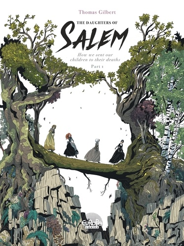 The Daughters of Salem How we sent our children to their deaths: Part 1