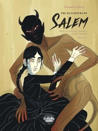Gilbert Thomas - The Daughters of Salem How we sent our children to their deaths: Part 2.