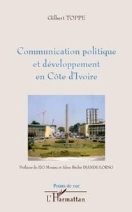 Gilbert Toppé - Communication politique et développement en Côte d'Ivoir.