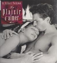 Gilbert Tordjman et Dominique Silberstein - Le plaisir d'aimer.