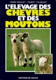 Gilbert Toussaint et Pierre Pensuet - L'élevage des chèvres et des moutons.