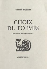 Gilbert Trolliet et Jean Rousselot - Choix de poèmes.