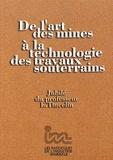 Gilbert Troly - De l'art des mines à la technologie des travaux souterrains - Jubilé du professeur Tincelin.
