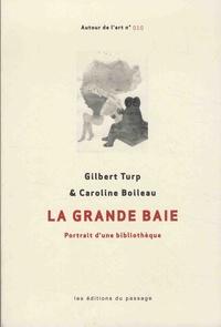 Gilbert Turp et Caroline Boileau - La Grande Baie - Portrait d'une bibliothèque.