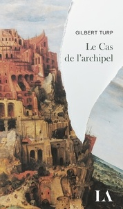 Gilbert Turp - Le Cas de l'archipel.