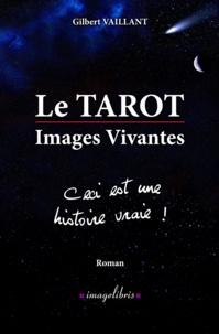Gilbert Vaillant - Le TAROT - Images Vivantes - Ceci est une histoire vraie !.