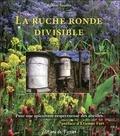 Gilbert Veuille - La ruche ronde divisible - Pour une apiculture respectueuse des abeilles.