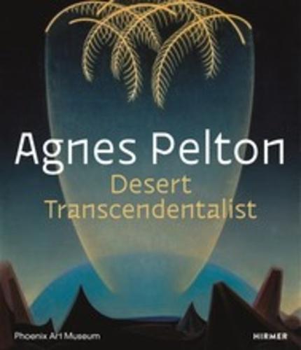 Gilbert Vicario - Agnes Pelton - Desert Transcendentalist.