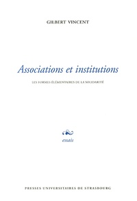Gilbert Vincent - Associations et institutions - Les formes élémentaires de la solidarité.