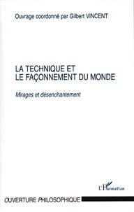 La technique et le façonnement du monde - Mirages et désenchantement.pdf