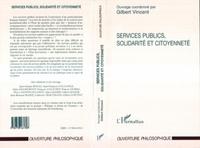 Gilbert Vincent - Service publics, solidarité et citoyenneté - [actes d'un séminaire].