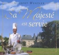 Gilbert Wenzler - Sa Majesté est servie.
