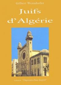 Gilbert Werndorfer - Juifs d'Algérie.