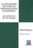 Gilbert Zuè-Nguéma - La philosophie par temps de mondialisation économique - La conscience de son époque.