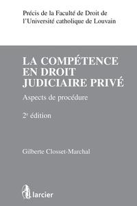 La compétence en droit judiciaire privé- Aspects de procédure - Gilberte Closset-Marchal pdf epub