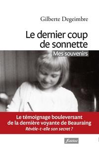 Gilberte Degeimbre - Le dernier coup de sonnette - Mes souvenirs.