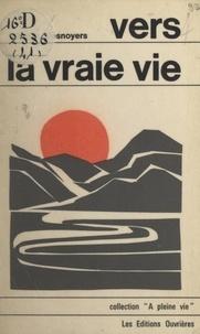Gilberte Desnoyers - Vers la vraie vie.