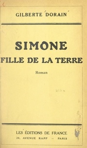 Gilberte Dorain - Simone, fille de la terre.