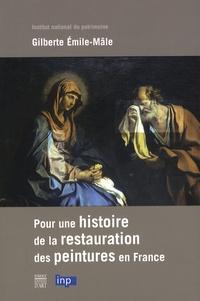 Gilberte Emile-Male - Pour une histoire de la restauration de peintures en France.