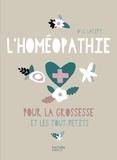 Gilberte Latify - L'homéopathie pour la grossesse et les tout-petits.
