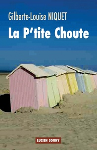 Gilberte-Louise Niquet - La P'tite Choute.