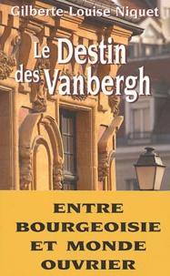 Gilberte-Louise Niquet - Le destin des Vanbergh.