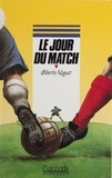 Gilberte-Louise Niquet - Le jour du match.