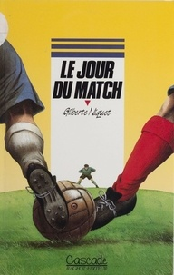 Gilberte-Louise Niquet - Le jour du match.