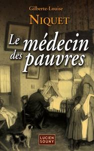 Gilberte-Louise Niquet - Le médecin des pauvres.
