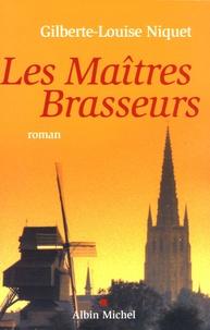 Gilberte-Louise Niquet - Les maîtres brasseurs.