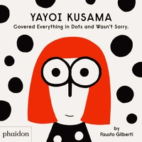 Gilberti Fausto - Yayoi Kusama - Covered everything in dots and wasn't sorry.